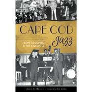 Cape Cod Jazz by Basile, John A.; Golden, Dick, 9781467119320