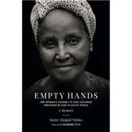 Empty Hands, A Memoir by NTLEKO, SISTER ABEGAILTUTU, DESMOND, 9781583949320