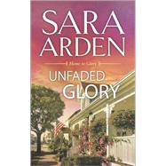 Unfaded Glory by Arden, Sara, 9780373779321