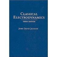 Classical Electrodynamics, 3rd Edition by John David Jackson (Emeritus, Univ. of California, Berkeley), 9780471309321