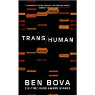 Transhuman A Novel by Bova, Ben, 9780765369321