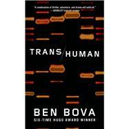 Transhuman A Novel by Bova, Ben, 9780765369321