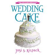 Wedding Cake by Kilpack, Josi S., 9781609079321