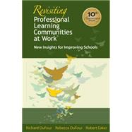 Revisiting Professional Learning Communities at Work: New Insights for Improving Schools by DuFour, Richard, 9781934009321