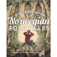 D'aulaires' Book of Norwegian Folktales by D'Aulaire, Ingri; D'Aulaire, Edgar Parin, 9780816699322