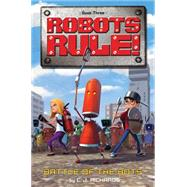 Battle of the Bots by Richards, C. J., 9780544339323