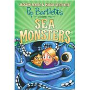 Pip Bartlett's Guide to Sea Monsters (Pip Bartlett #3) by Stiefvater, Maggie; Pearce, Jackson, 9780545709323