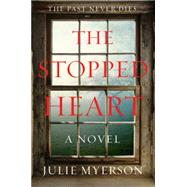 The Stopped Heart by Myerson, Julie, 9780062409324