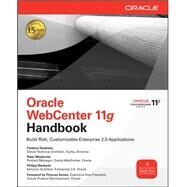 Oracle WebCenter 11g Handbook Build Rich, Customizable Enterprise 2.0 Applications by Desbiens, Frederic; Moskovits, Peter; Weckerle, Philipp, 9780071629324