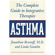 Asthma: The Complete Guide to Integrative Therapies by Brostoff, Jonathan, 9780892819324