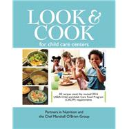 Look & Cook for Child Care Centers by Partners in Nutrition; Chef Marshall O'brien Group, 9780996629324