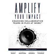Amplify Your Impact by Many, Thomas W.; Maffoni, Michael J.; Sparks, Susan K.; Thomas, Tesha Ferriby, 9781945349324