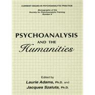 Psychoanalysis And The Humanities by Adams,Laurie;Adams,Laurie, 9781138869325