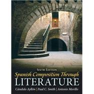 Spanish Composition Through Literature Plus Spanish Grammar Checker Access Card (one semester) by Ayllón, Cándido; Smith, Paul C.; Morillo, Antonio, 9780133909326