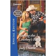 Having the Cowboy's Baby by Duarte, Judy, 9780373659326