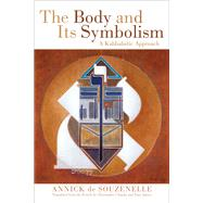 The Body and Its Symbolism by De Souzenelle, Annick; Chaplin, Christopher; James, Tony, 9780835609326