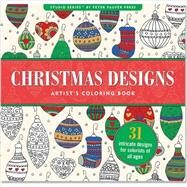 Christmas Designs Artist's Coloring Book by Peter Pauper Press, 9781441319326