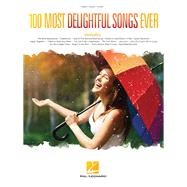100 Most Delightful Songs Ever by Hal Leonard Publishing Corporation, 9781495019326