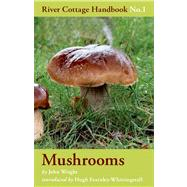 Mushrooms River Cottage Handbook No.1 by Wright, John, 9780747589327