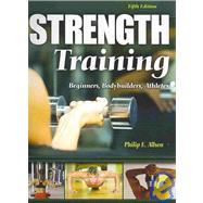 Strength Training: Beginners Body Builders Athletes by Allsen, Philip E, 9780757559327