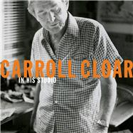 Carroll Cloar: In His Studio by Art Museum of the University of Memphis, 9780972389327