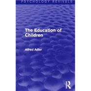 The Education of Children by Adler; Alfred, 9781138919327