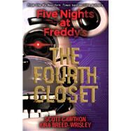 The Fourth Closet (Five Nights at Freddy's) by Cawthon, Scott; Breed-Wrisley, Kira, 9781338139327