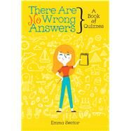 There Are No Wrong Answers by Sector, Emma; Smith, Allie, 9781481459327
