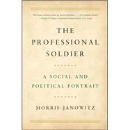 The Professional Soldier by Janowitz, Morris, 9781501179327