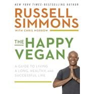 The Happy Vegan by Simmons, Russell; Morrow, Chris (CON), 9781592409327