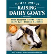 Storey's Guide to Raising Dairy Goats by Belanger, Jerry; Bredesen, Sara Thomson, 9781612129327