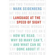 Language at the Speed of Sight by Seidenberg, Mark, 9780465019328