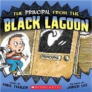 The Principal From The Black Lagoon by Thaler, Mike; Lee, Jared D., 9780545069328