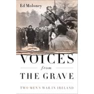 Voices from the Grave by Moloney, Ed, 9781586489328