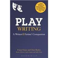 Playwriting A Writers' and Artists' Companion by Grace, Fraser; Bayley, Clare; Angier, Carole; Cline, Sally, 9781472529329