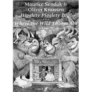 Higglety Pigglety Pop! and Where the Wild Things Are by Sendak, Maurice (COP); Knussen, Oliver (COP), 9780571519330