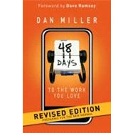 48 Days to the Work You Love; Preparing for the New Normal by Miller, Dan; Ramsey, Dave, 9781433669330