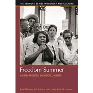 Freedom Summer A Brief History with Documents by Dittmer, John; Kolnick, Jeff; Burl McLemore, Leslie, 9781457669330