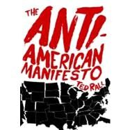 The Anti-American Manifesto by Rall, Ted, 9781583229330