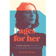 Pages For Her A Novel by Brownrigg, Sylvia, 9781619029330