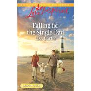 Falling for the Single Dad by Carter, Lisa, 9780373819331