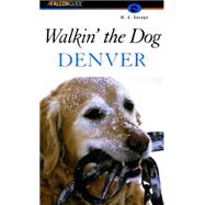 Walkin' the Dog : Denver by Savage, M. A., 9781560449331