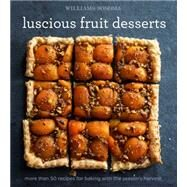 Luscious Fruit Desserts by Williams-Sonoma; Lee, John, 9781616289331