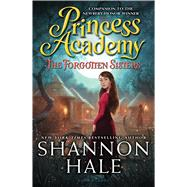 Princess Academy: The Forgotten Sisters by Hale, Shannon, 9781619639331