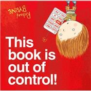 This book is out of control! by Byrne, Richard, 9781627799331