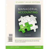 Managerial Accounting, Student Value Edition Plus NEW MyLab Accounting with Pearson eText -- Access Card Package by Braun, Karen W.; Tietz, Wendy M., 9780133849332