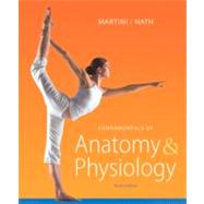 Fundamentals of Anatomy & Physiology by Martini, Frederic H.; Nath, Judi L.; Bartholomew, Edwin F., 9780321709332