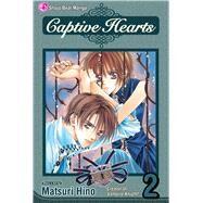 Captive Hearts, Vol. 2 by Hino, Matsuri; Hino, Matsuri, 9781421519333
