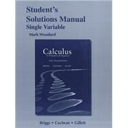 Student Solutions Manual for Thomas' Calculus: Early Transcendentals, Single Variable, 14/e by HASS & WEIR, 9780134439334