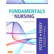 Fundamentals of Nursing by Potter, Patricia A. RN, Ph.D.; Perry, Anne Griffin, R.N.; Stockert, Patricia A., R.N., Ph.D.; Hall, Amy M., R.N., Ph.D., 9780323079334